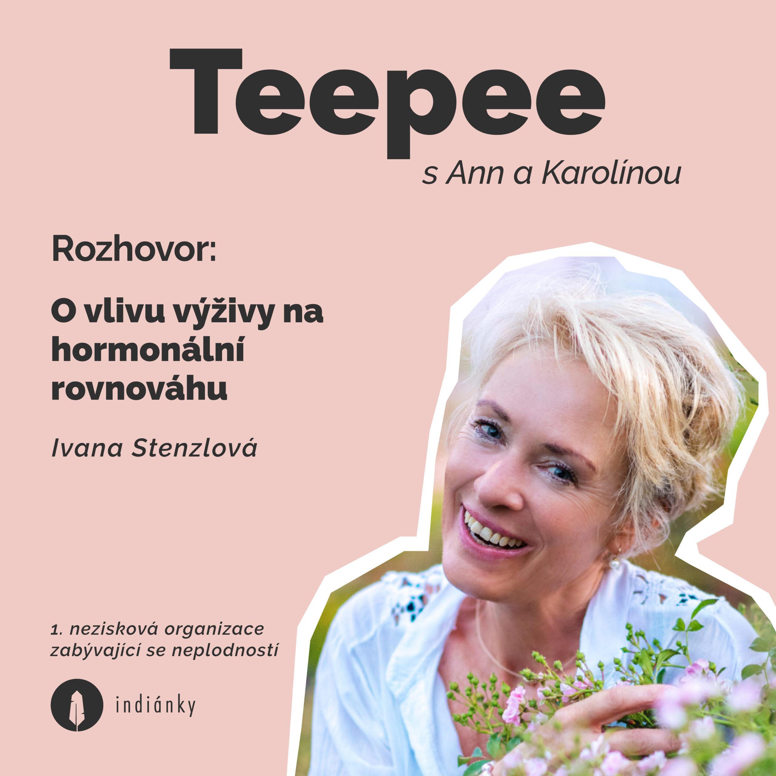 Video: #6 Teepee: O vlivu výživy na hormonální rovnováhu s Ivanou Stenzlovou